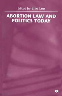 Abortion Law and Politics Today 1998 (Heftet)