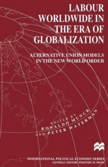 Labour Worldwide in the Era of Globalization (Heftet)