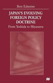 Japan's Evolving Foreign Policy Doctrine 1999 av Bert Edstrom (Heftet)