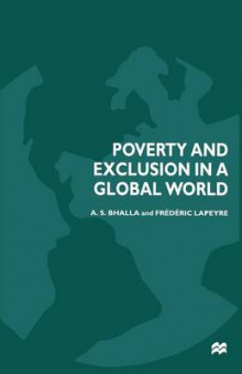 Poverty and Exclusion in a Global World 1999 av A. S. Bhalla og Frederic Lapeyre (Heftet)