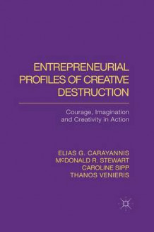 Entrepreneurial Profiles of Creative Destruction 2014 av E. Carayannis, M. Stewart, C. Sipp og Thanos Venieris (Heftet)