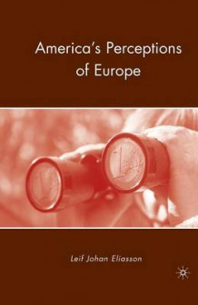 America's Perceptions of Europe av Leif Johan Eliasson (Heftet)