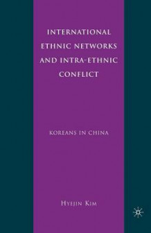 International Ethnic Networks and Intra-Ethnic Conflict av H. Kim (Heftet)