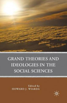 Grand Theories and Ideologies in the Social Sciences (Heftet)