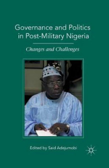 Governance and Politics in Post-Military Nigeria (Heftet)