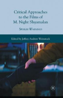 Critical Approaches to the Films of M. Night Shyamalan 2010 av Jeffrey Andrew Weinstock (Heftet)