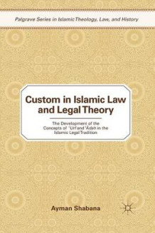 Custom in Islamic Law and Legal Theory av Ayman Shabana (Heftet)