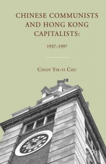 Chinese Communists and Hong Kong Capitalists: 1937-1997 av C. Chu (Heftet)