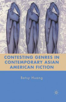 Contesting Genres in Contemporary Asian American Fiction 2010 av B. Huang (Heftet)