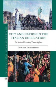 City and Nation in the Italian Unification av Mahnaz Yousefzadeh (Heftet)