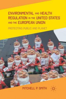 Environmental and Health Regulation in the United States and the European Union av M. Smith (Heftet)