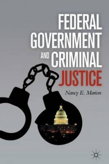 Federal Government and Criminal Justice 2011 av Nancy E. Marion (Heftet)