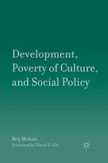 Development, Poverty of Culture, and Social Policy 2011 (Heftet)