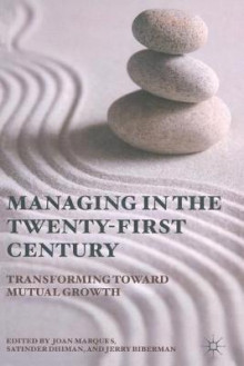 Managing in the Twenty-First Century av Dr. Joan Marques, Dr. Satinder Dhiman og Jerry Biberman (Heftet)