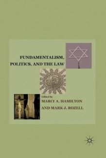 Fundamentalism, Politics, and the Law (Heftet)