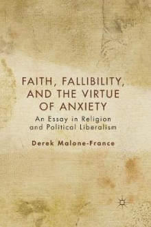 Faith, Fallibility, and the Virtue of Anxiety 2012 av Derek Malone-France (Heftet)