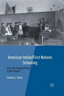 American Indian/First Nations Schooling av Charles Glenn (Heftet)