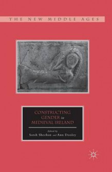 Constructing Gender in Medieval Ireland 2013 (Heftet)