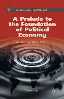 A Prelude to the Foundation of Political Economy 2013 av Cyrus Bina (Heftet)