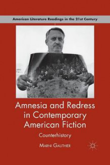 Amnesia and Redress in Contemporary American Fiction av Marni J. Gauthier (Heftet)