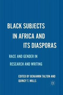 Black Subjects in Africa and its Diasporas 2011 (Heftet)