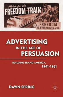 Advertising in the Age of Persuasion 2011 av Dawn Spring (Heftet)