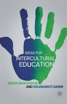 Ideas for Intercultural Education 2012 av Simon Marginson og Erlenawati Sawir (Heftet)