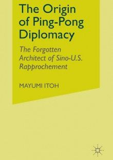 The Origin of Ping-Pong Diplomacy av M. Itoh (Heftet)