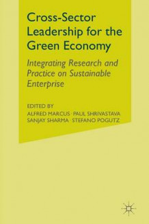 Cross-Sector Leadership for the Green Economy (Heftet)