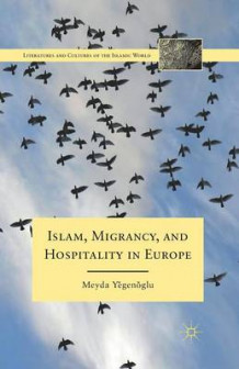 Islam, Migrancy, and Hospitality in Europe 2012 av Meyda Yegenoglu (Heftet)