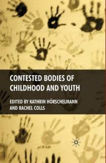Contested Bodies of Childhood and Youth 2009 (Heftet)