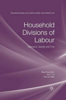 Household Divisions of Labour av E Birch, A Le og P W Miller (Heftet)