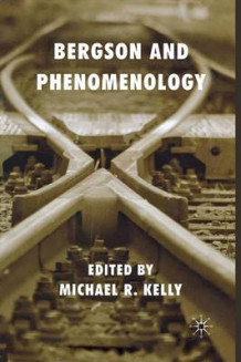 Bergson and Phenomenology 2010 (Heftet)