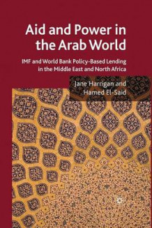 Aid and Power in the Arab World av J Harrigan og H El-Said (Heftet)