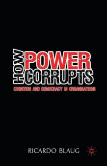 How Power Corrupts av R. Blaug (Heftet)