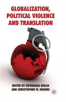 Globalization, Political Violence and Translation (Heftet)