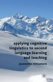 Applying Cognitive Linguistics to Second Language Learning and Teaching av Jeannette Littlemore (Heftet)