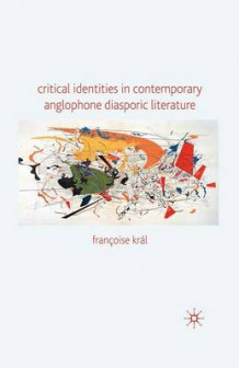 Critical Identities in Contemporary Anglophone Diasporic Literature av Francoise Kral (Heftet)
