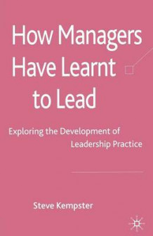 How Managers Have Learnt to Lead av Steve Kempster (Heftet)