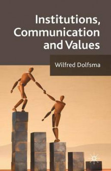 Institutions, Communication and Values av W. Dolfsma (Heftet)