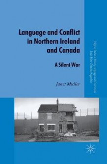 Language and Conflict in Northern Ireland and Canada 2010 av Janet Muller (Heftet)