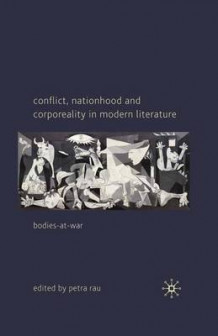 Conflict, Nationhood and Corporeality in Modern Literature (Heftet)