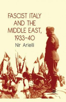 Fascist Italy and the Middle East, 1933-40 2010 av Nir Arielli (Heftet)