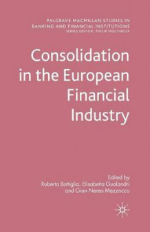 Consolidation in the European Financial Industry (Heftet)