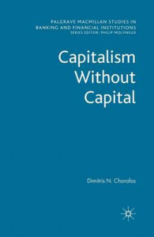 Capitalism Without Capital av D. Chorafas (Heftet)