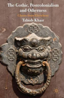 The Gothic, Postcolonialism and Otherness av Tabish Khair (Heftet)