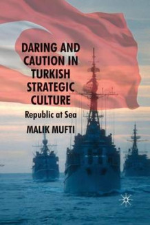 Daring and Caution in Turkish Strategic Culture av Malik Mufti (Heftet)