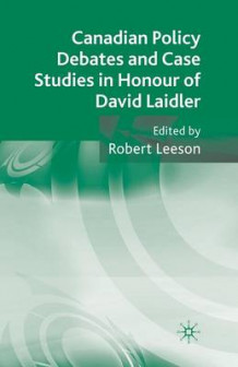Canadian Policy Debates and Case Studies in Honour of David Laidler av Robert Leeson (Heftet)