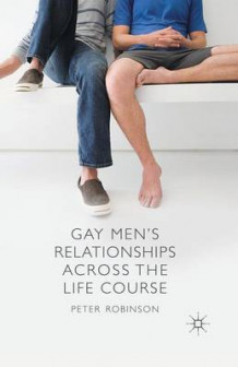 Gay Men's Relationships Across the Life Course 2013 av P. Robinson (Heftet)