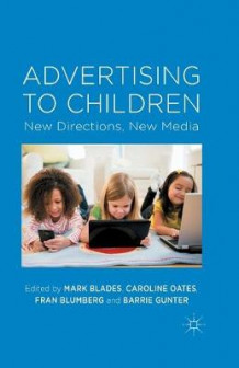 Advertising to Children 2014 (Heftet)